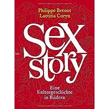 Sex Story: Eine Kulturgeschichte in Bildern