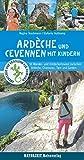 Ardèche und Cevennen mit Kindern: 50 Wander- und Entdeckertouren zwischen Ardèche, Chassezac, Lot, Tarn und Gardon - Stefanie Holtkamp, Regina Stockmann