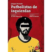 Futbolistas de izquierdas: Entre fútbol y política (Bolsillo nº 2) (Spanish Edition)