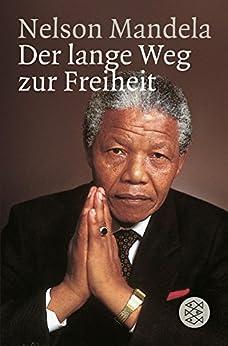 Der lange Weg zur Freiheit: Autobiographie von [Mandela, Nelson]