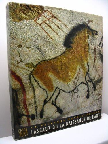 La peinture préhistorique Lascaux ou la naissance de l'art par Betaille Georges
