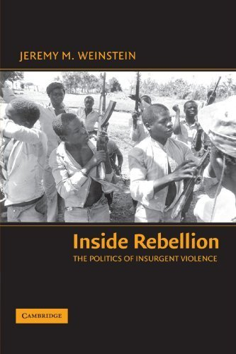 Inside Rebellion: The Politics of Insurgent Violence (Cambridge Studies in Comparative Politics) by Jeremy M. Weinstein (2007-01-04)