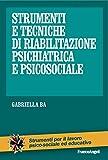 eBook Gratis da Scaricare Strumenti e tecniche di riabilitazione psichiatrica e psicosociale (PDF,EPUB,MOBI) Online Italiano