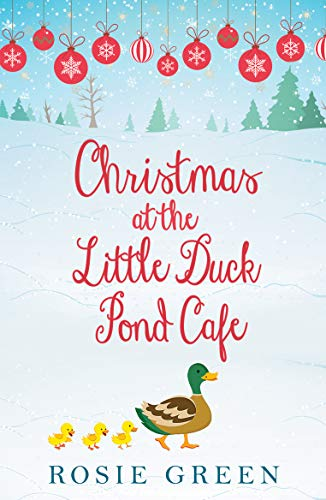 Christmas Duck.Christmas At The Little Duck Pond Cafe Little Duck Pond Cafe Book 3