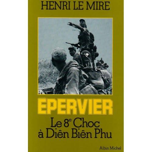 Epervier - Le 8ème choc à Dien Bien Phu