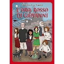 L ' oro rosso di Giovanni (ePub con 32 illustrazioni) (Giulia Sardus Vol. 1) (Italian Edition)