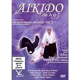 Aikido de A à Z - Vol. 2 Les techniques de base