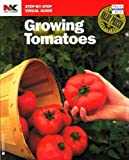 Growing Tomatoes (Nk Lawn and Garden Step-By-Step Visual Guides)