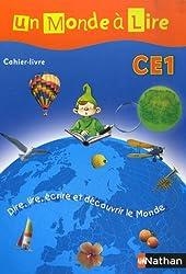 Un monde à lire Cahier-livre CE1 : Dire, lire, écrire et découvrir le Monde