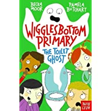 Wigglesbottom Primary: The Toilet Ghost