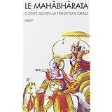 Le Mahâbhârata : Conté selon la tradition orale