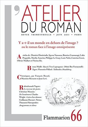 L'atelier du roman, N 66, Juin 2011 : Y a-t-il un monde en dehors de l'image ? ou le roman face  l'image omniprsente ?