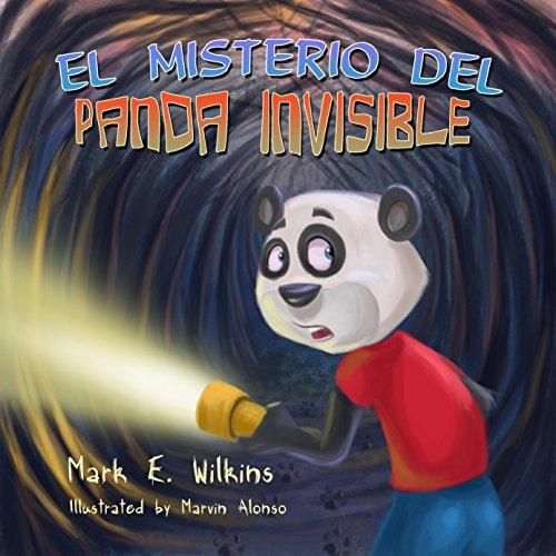 El Misterio del Panda Invisible por Mark E. Wilkins