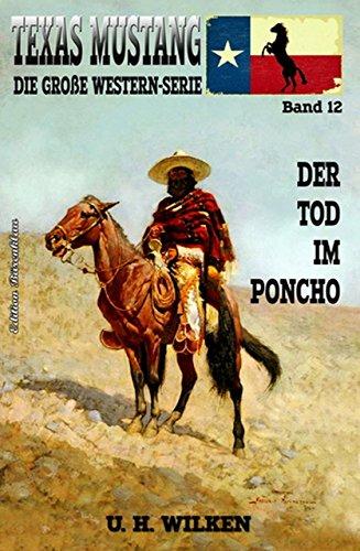 Texas Mustang #12: Der Tod im Poncho German Edition