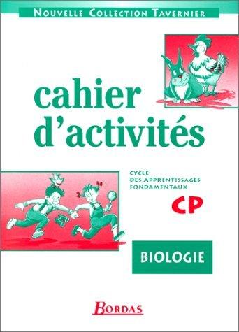 Cahier d'activités : biologie CP, cycle des apprentissages fondamentaux by Tavernier (1996-06-12) par Tavernier