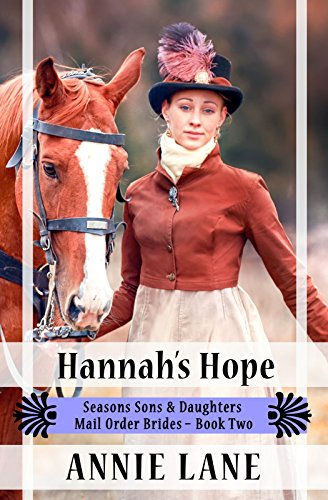 mail-order-bride-hannahs-hope-sweet-clean-western-cowboy-romance-seasons-sons-and-daughters-book-2