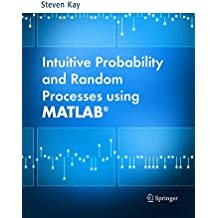 Intuitive Probability and Random Processes using MATLAB®