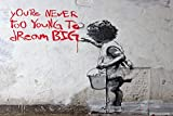 Laminated Posters Banksy - Poster Papier - Message « Never Too Young to Dream Big » - Mesure 59,4 cm x 42 cm