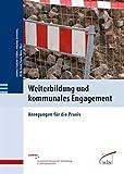 Weiterbildung und kommunales Engagement: Anregungen für die Praxis