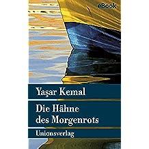 Die Hähne des Morgenrots: Roman (Unionsverlag Taschenbücher 485) (German Edition)