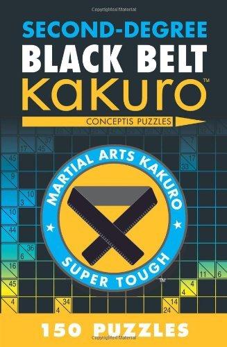Second-Degree Black Belt Kakuro (Martial Arts Puzzles Series) by Conceptis Puzzles (2012-03-06)
