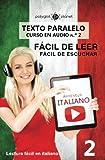 Aprender italiano - Texto paralelo - Fácil de leer | Fácil de escuchar: Lectura fácil en italiano: Volume 2 (CURSO EN AUDIO)