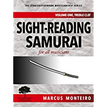 Sight-Reading Samurai, for all musicians: Volume One: Treble Clef (The Straightforward Musicianship Series) (English Edition)