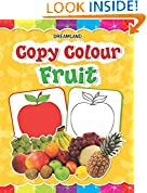 #6: Copy Colour: Fruits (Copy Colour Books)