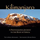 Kilimanjaro: A Photographic Journey to the Roof of Africa by Michel Moushabeck (2011-04-01)