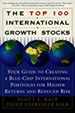 The Top 100 International Growth Stocks: Your Guide to Creating a Blue Chip International Portfolio for Higher Returns and (English Edition)