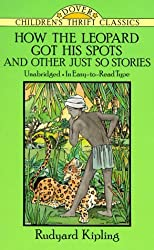 How the Leopard Got His Spots and Other Just So Stories (Dover Children's Thrift Classics) by Rudyard Kipling (1992-11-01)