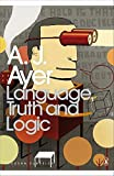 Modern Classics Language Truth and Logic (Penguin Modern Classics)