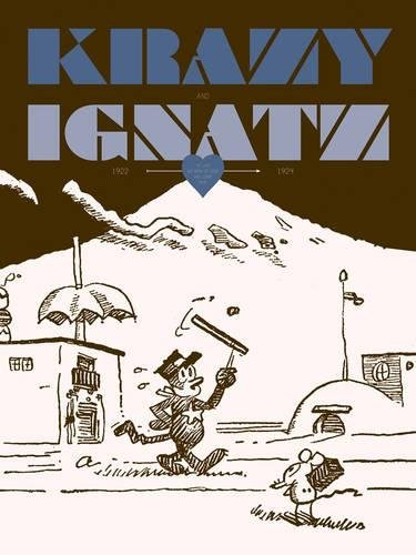 KRAZY AND IGNATZ 1922-1924: AT LAST MY DRIM OF LOVE HAS COME TRUE
