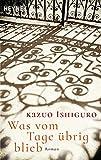 Was vom Tage übrig blieb:... von Kazuo Ishiguro