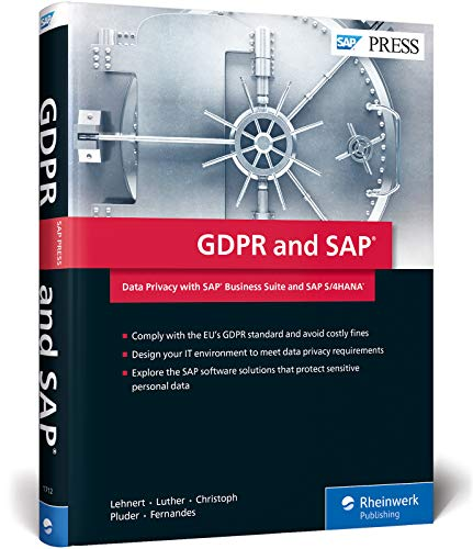 GDPR and SAP: Data Privacy with SAP Business Suite and SAP S/4HANA por Volker Lehnert