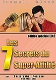 Telecharger Livres Les 7 secrets du super affilie (PDF,EPUB,MOBI) gratuits en Francaise