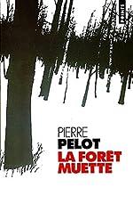La forêt muette de Pierre Pelot