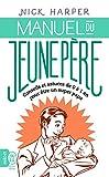 Manuel du jeune père: Conseils et astuces de 0 à 1 an pour être un super papa (Vie familiale) (French Edition)