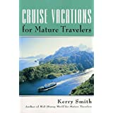 Cruise Vacations for Mature Travelers