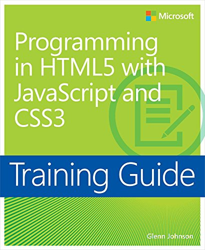 Training Guide Programming in HTML5 with JavaScript and CSS3 (MCSD): 70-480