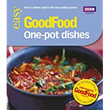 Good Food: 101 One-Pot Dishes: Tried-and-tested Recipes
