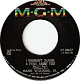 I Wouldn't Change A Thing About You / No Meaning And No End [Vinyl Single 7'']