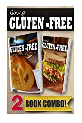 Favorite Foods All Gluten-Free PT 1 and Gluten-Free Quick Recipes 10mins Or Less: 2 Book Combo