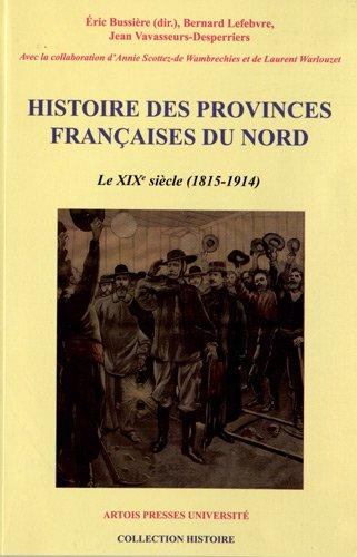HistoiredesprovincesfranaisesduNord : Tome 5, Le XIXe sicle(1815-1914)