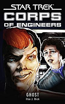 Star Trek: Corps of Engineers: Ghost (Star Trek: Starfleet Corps of Engineers) (English Edition) von [Bick, Ilsa J.]