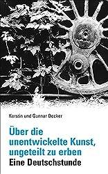 Über die unentwickelte Kunst, ungeteilt zu erben: Eine Deutschstunde