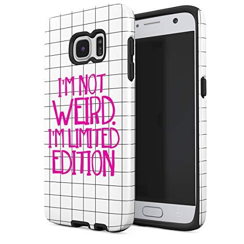 Cover Universe Funda para Samsung Galaxy S6 Im Not Weird Im Limited Edition Funny Quote, Resistente a los Golpes, Carcasa Dura de PC de 2 Capas + Funda Protectora de Diseño Híbrido de TPU