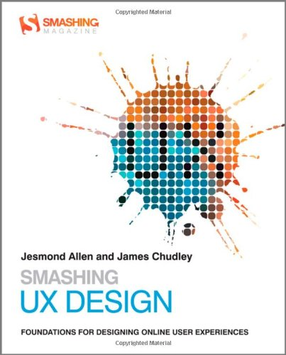 Smashing UX Design: Foundations for Designing Online User Experiences (Smashing Web Design Series, Band 4) Die Electronic-design-serie
