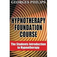 Hypnotherapy Foundation Course: The Students Introduction to Hypnotherapy