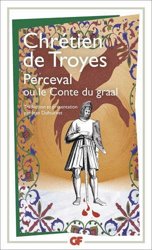 Perceval ou Le conte du Graal / Chrétien de Troyes  